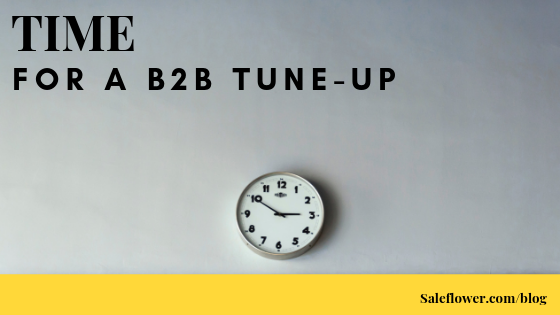 Time For A B2B Strategy Tune-Up | Salesflower com | Blog